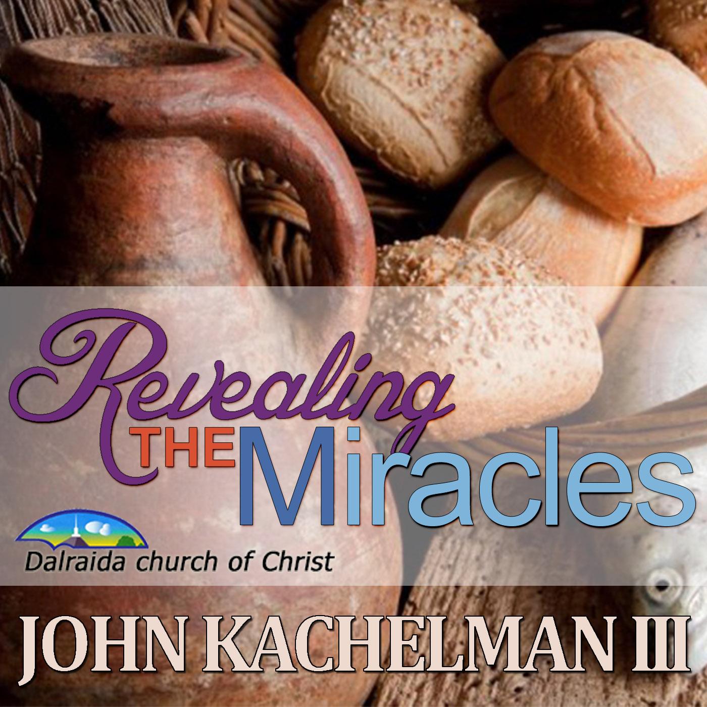 Revealing the Miracles (John Kachelman III)
